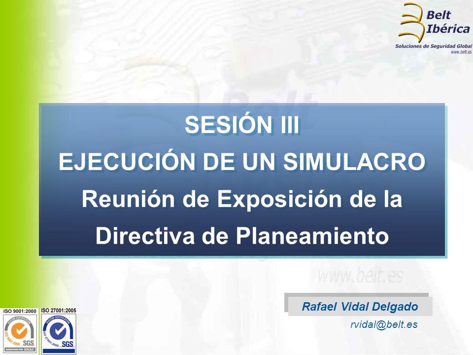 SESIÓN III EJECUCIÓN DE UN SIMULACRO Reunión de Exposición de la Directiva de Planeamiento