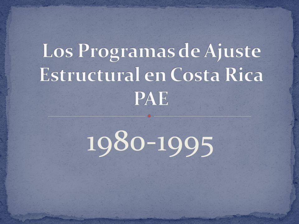 Los Programas de Ajuste Estructural en Costa Rica PAE
