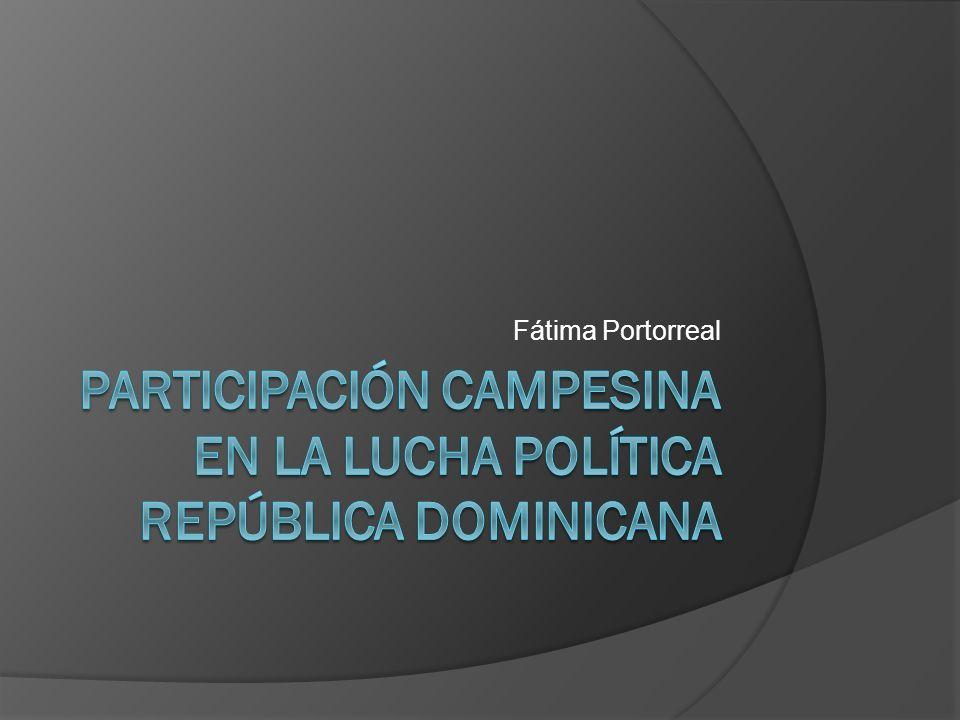 Participación campesina en la lucha política República Dominicana