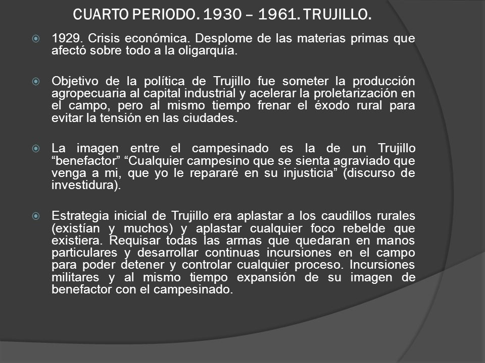 CUARTO PERIODO. 1930 – 1961. TRUJILLO.