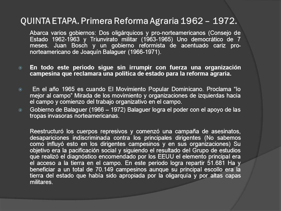 QUINTA ETAPA. Primera Reforma Agraria 1962 – 1972.