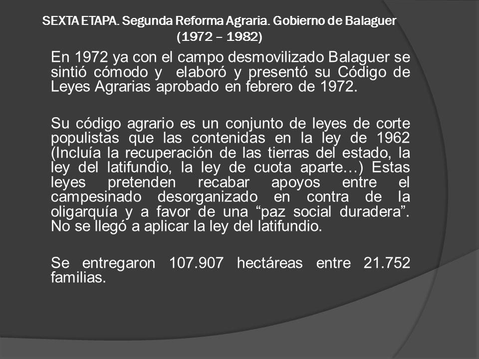 SEXTA ETAPA. Segunda Reforma Agraria