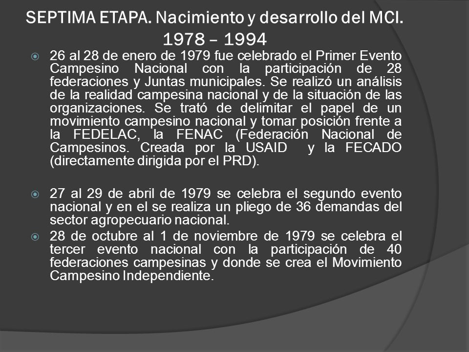 SEPTIMA ETAPA. Nacimiento y desarrollo del MCI. 1978 – 1994