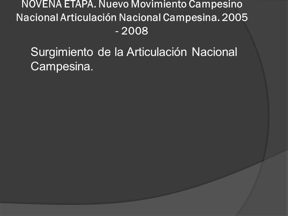 Surgimiento de la Articulación Nacional Campesina.