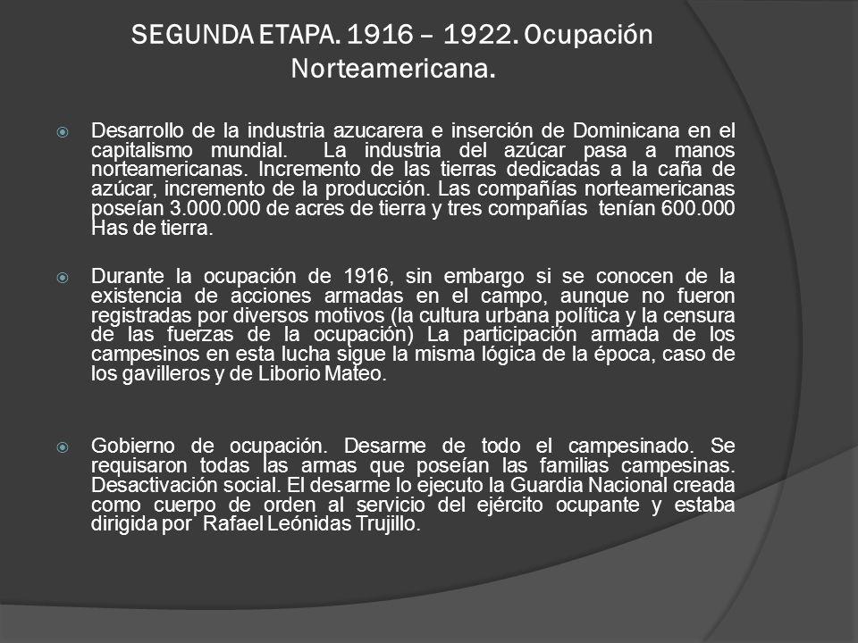 SEGUNDA ETAPA. 1916 – 1922. Ocupación Norteamericana.