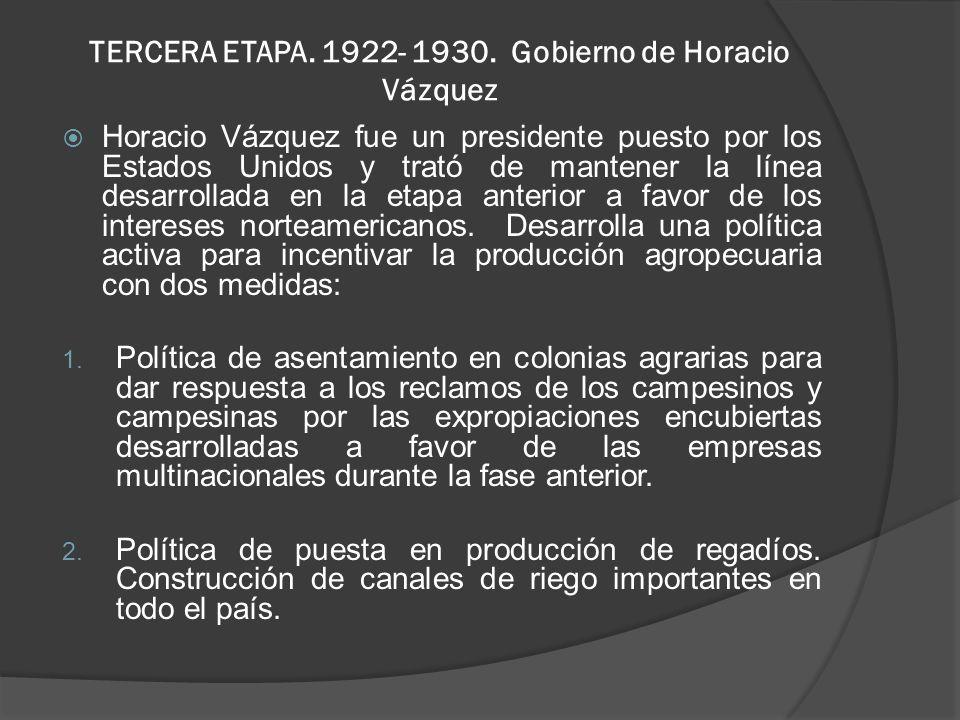 TERCERA ETAPA. 1922- 1930. Gobierno de Horacio Vázquez