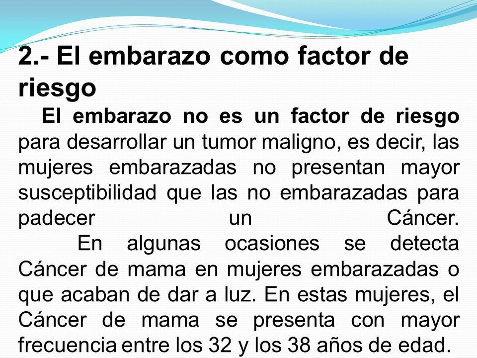 2.- El embarazo como factor de riesgo
