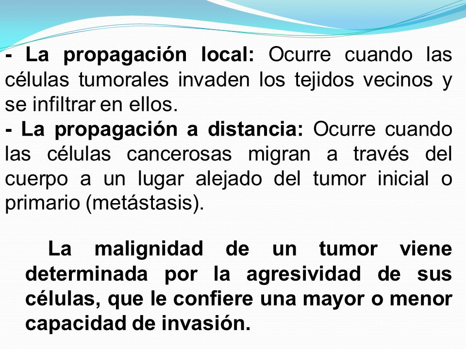 - La propagación local: Ocurre cuando las células tumorales invaden los tejidos vecinos y se infiltrar en ellos.