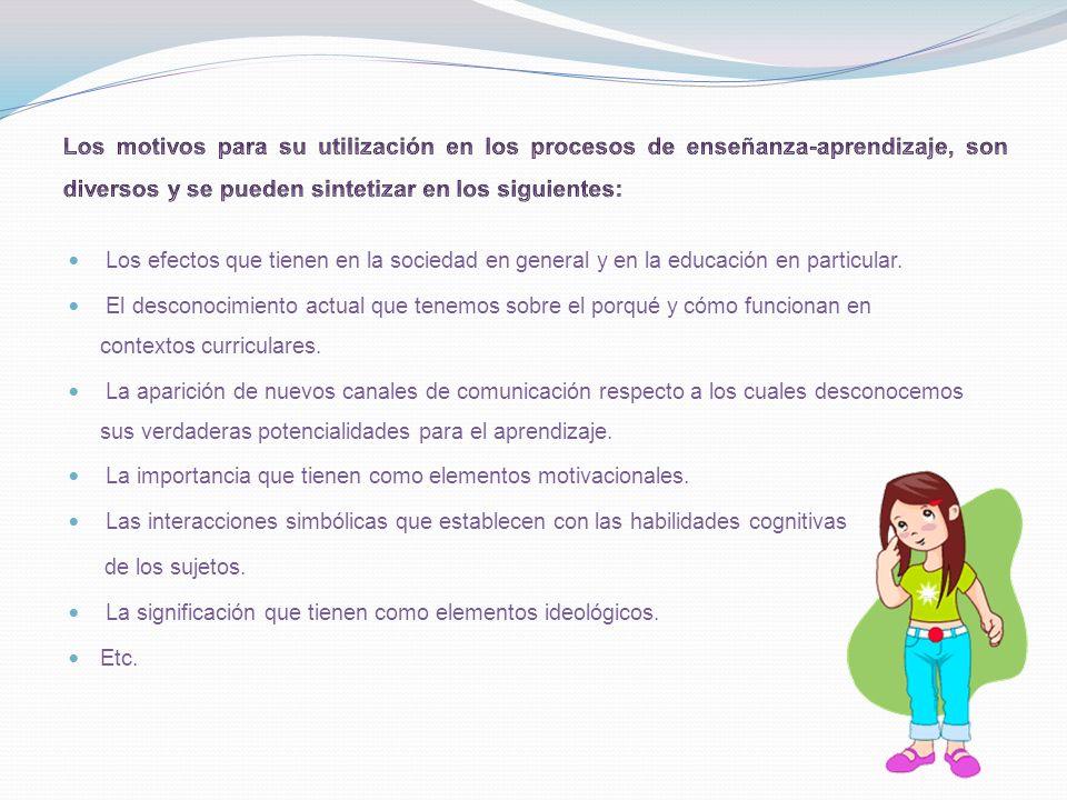 Los motivos para su utilización en los procesos de enseñanza-aprendizaje, son diversos y se pueden sintetizar en los siguientes: