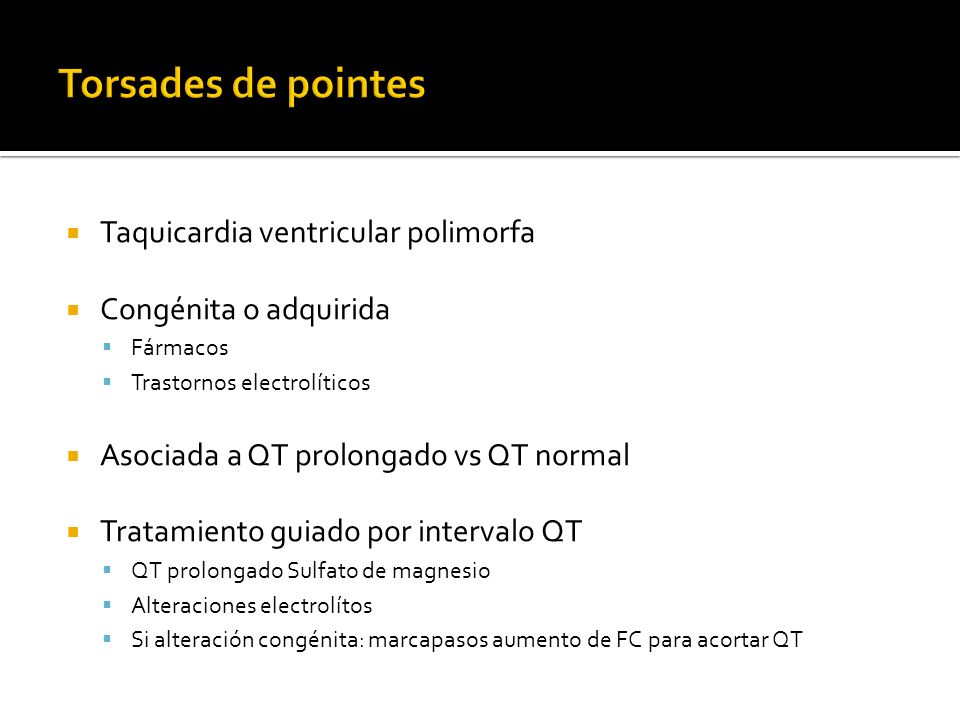 Torsades de pointes Taquicardia ventricular polimorfa