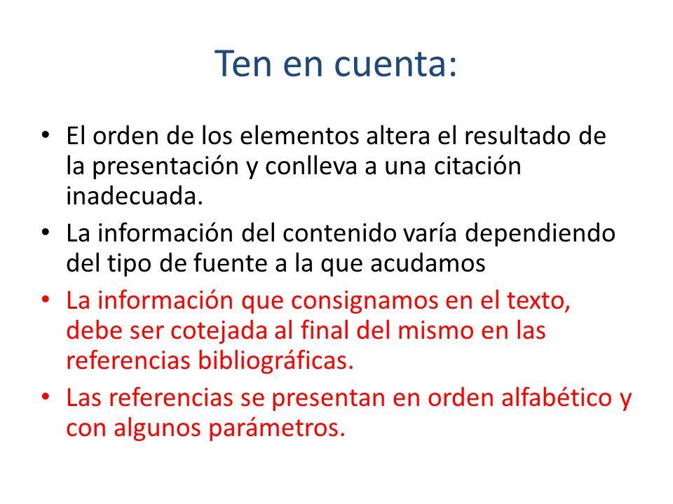 Ten en cuenta: El orden de los elementos altera el resultado de la presentación y conlleva a una citación inadecuada.