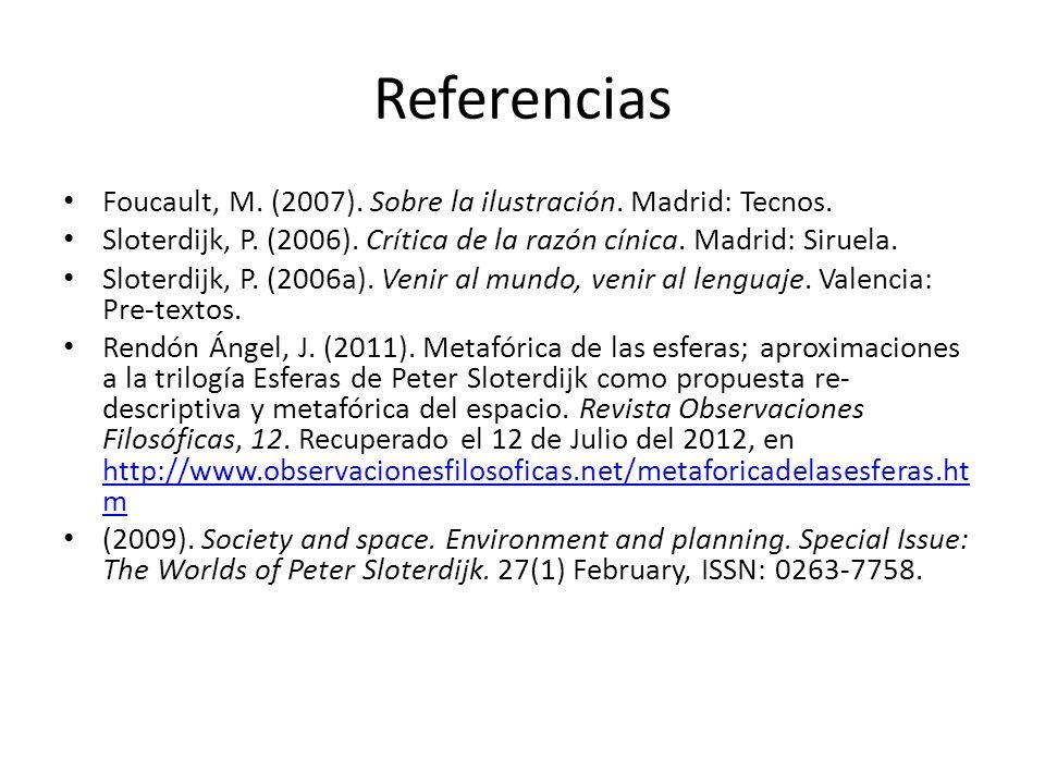 Referencias Foucault, M. (2007). Sobre la ilustración. Madrid: Tecnos.
