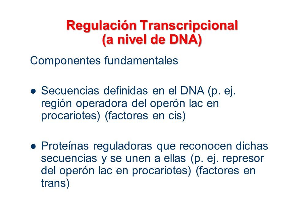 Regulación Transcripcional (a nivel de DNA)