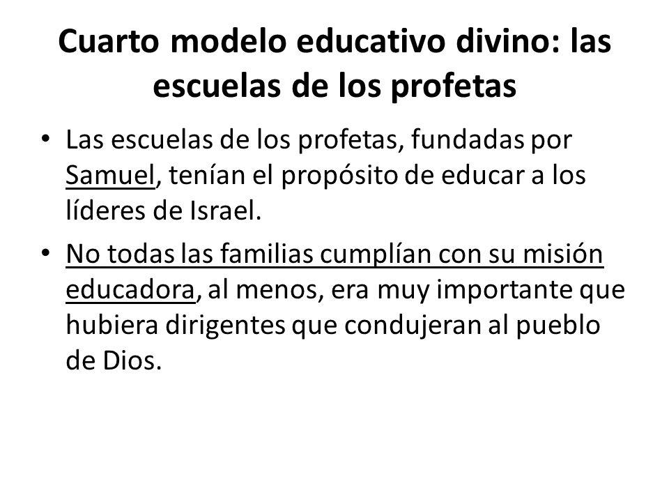 Cuarto modelo educativo divino: las escuelas de los profetas