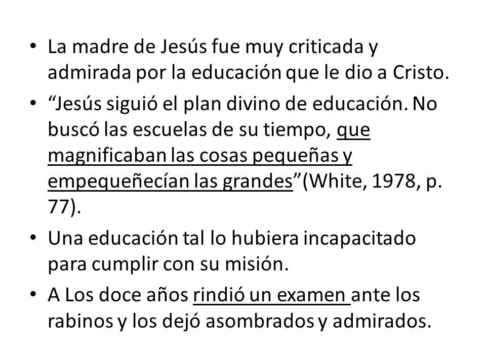 La madre de Jesús fue muy criticada y admirada por la educación que le dio a Cristo.
