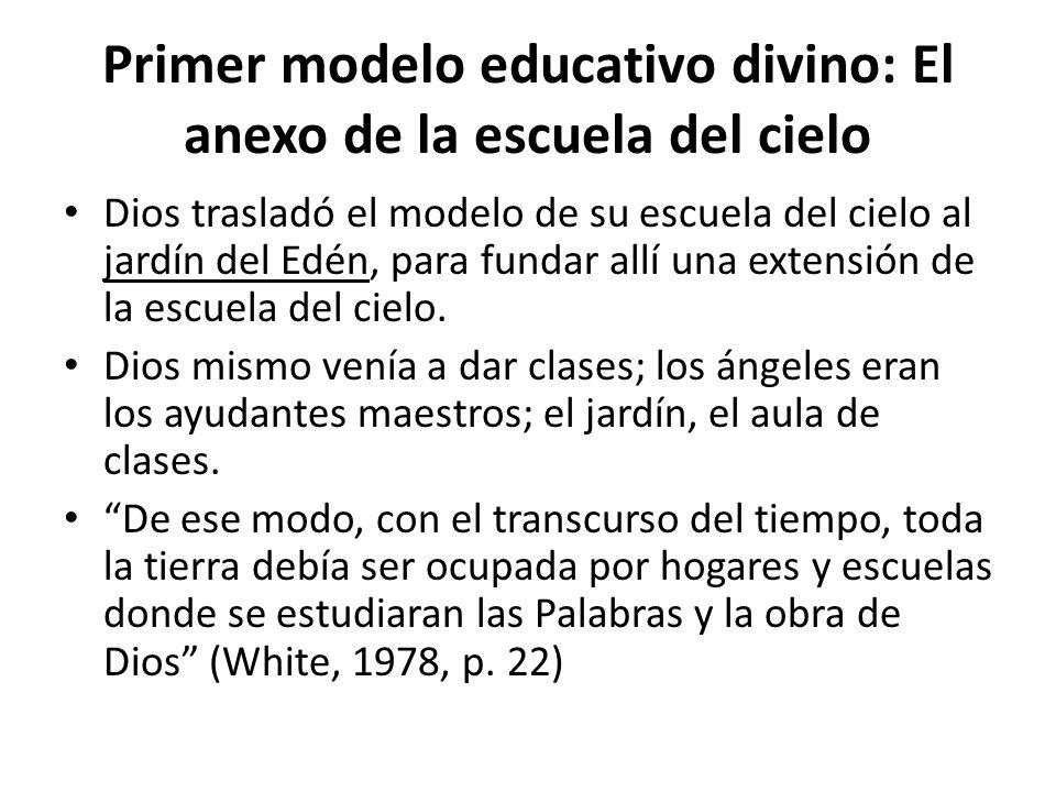 Primer modelo educativo divino: El anexo de la escuela del cielo