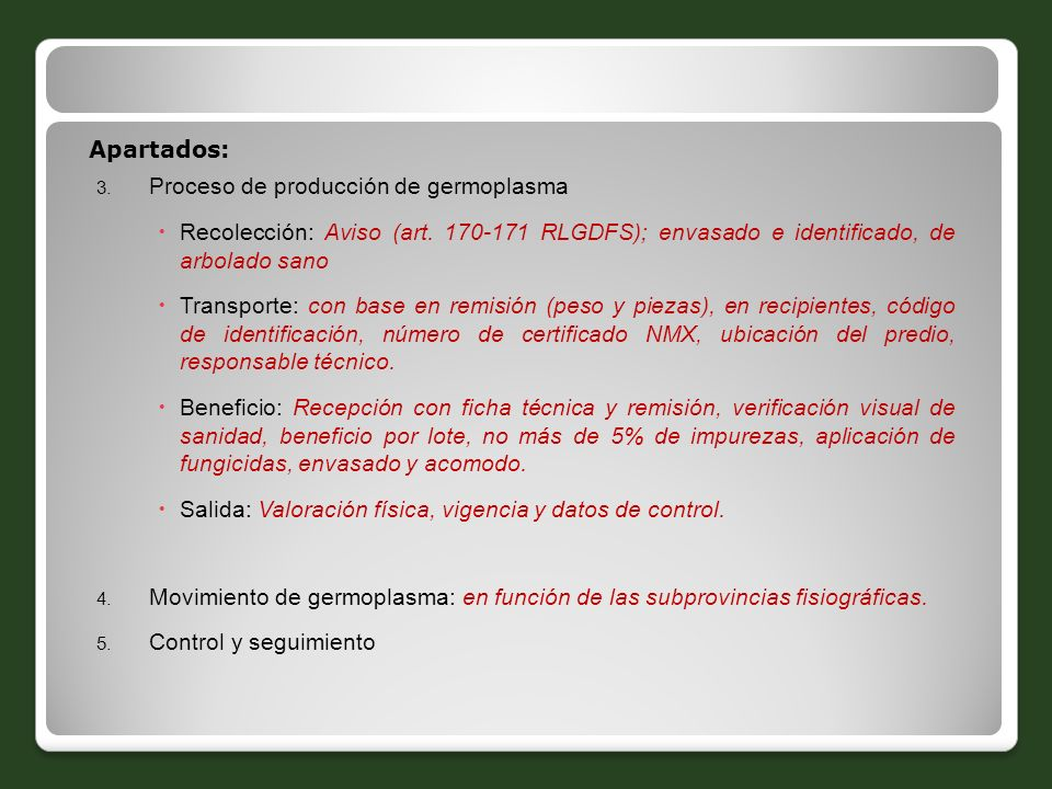 Apartados: Proceso de producción de germoplasma. Recolección: Aviso (art. 170-171 RLGDFS); envasado e identificado, de arbolado sano.