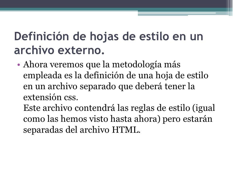Definición de hojas de estilo en un archivo externo.