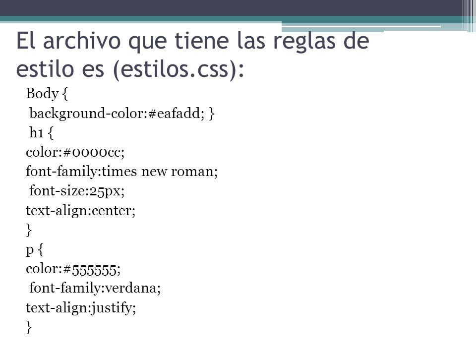 El archivo que tiene las reglas de estilo es (estilos.css):