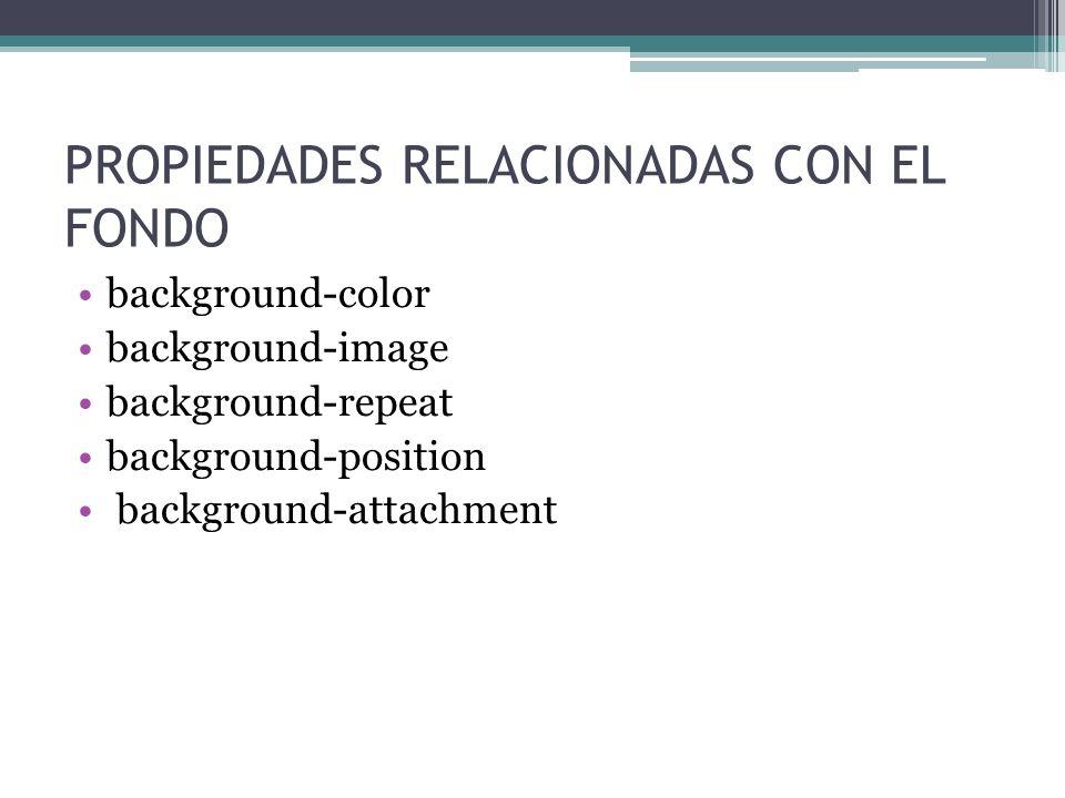 PROPIEDADES RELACIONADAS CON EL FONDO