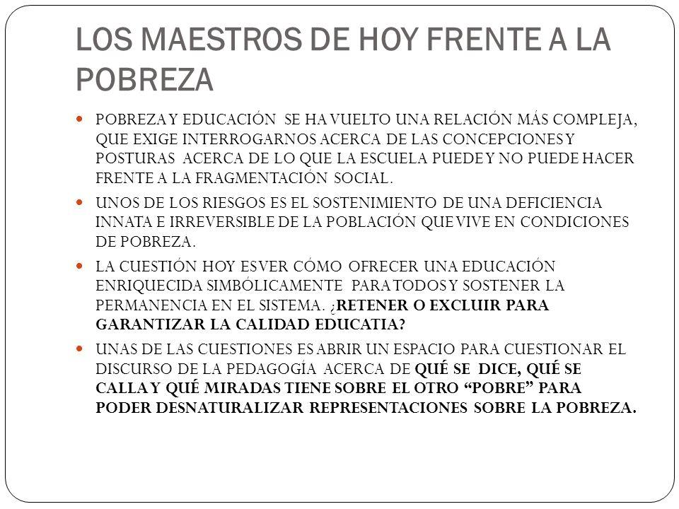 LOS MAESTROS DE HOY FRENTE A LA POBREZA