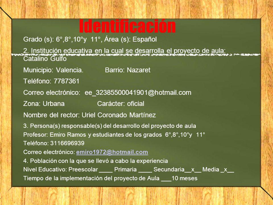 Identificación Grado (s): 6°,8°,10°y 11°, Área (s): Español