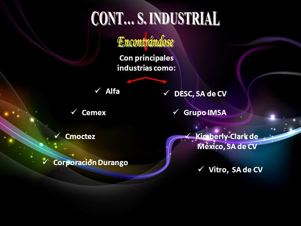 Con principales industrias como: Kimberly-Clark de México, SA de CV