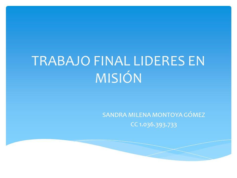 TRABAJO FINAL LIDERES EN MISIÓN