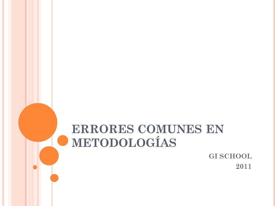 ERRORES COMUNES EN METODOLOGÍAS