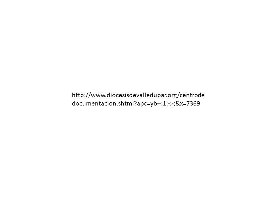 http://www. diocesisdevalledupar. org/centrodedocumentacion. shtml