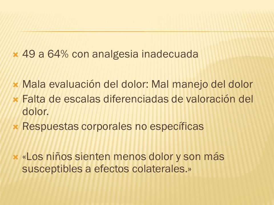 49 a 64% con analgesia inadecuada