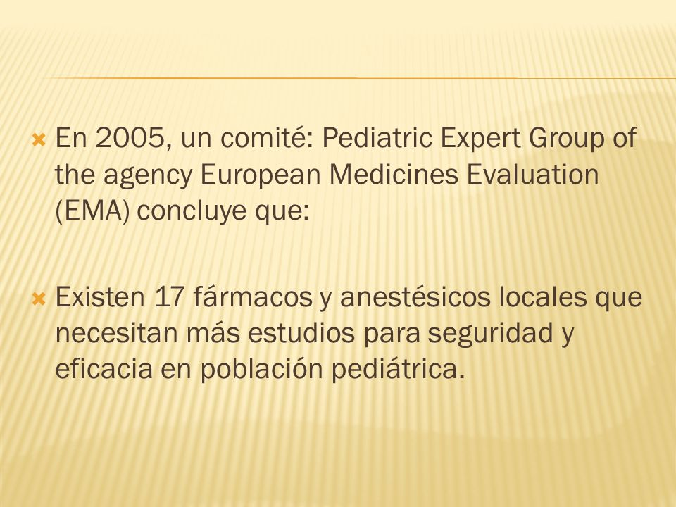 En 2005, un comité: Pediatric Expert Group of the agency European Medicines Evaluation (EMA) concluye que: