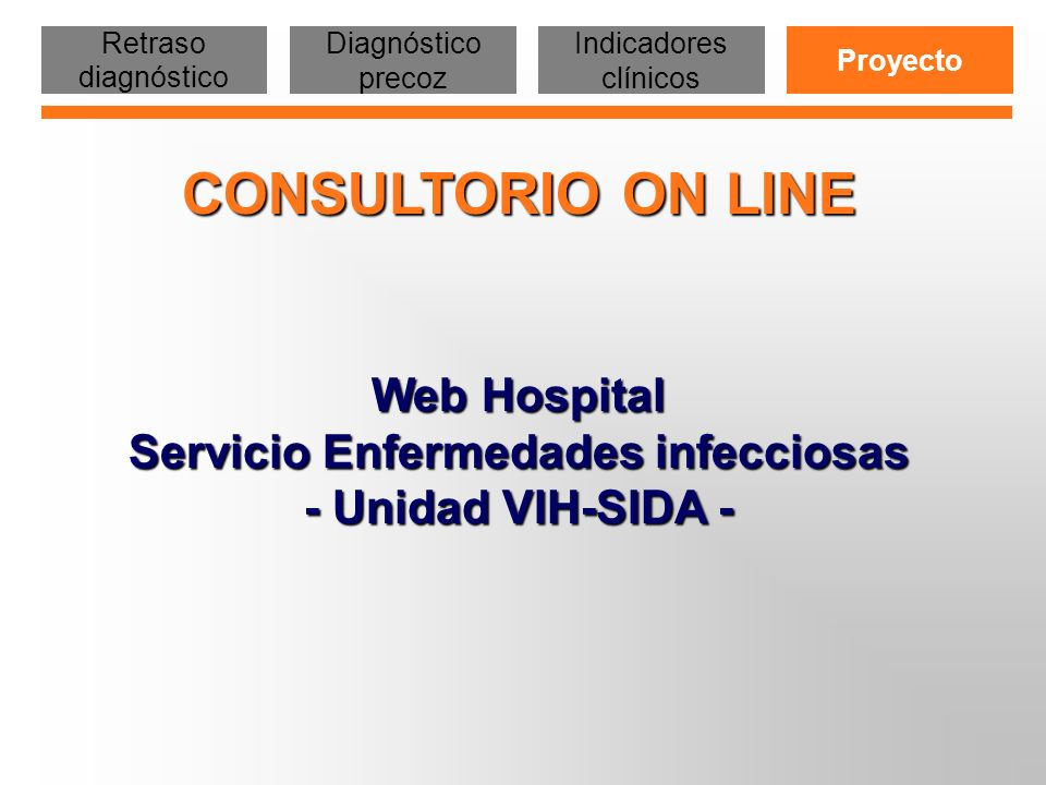 Retraso diagnóstico Diagnóstico precoz. Indicadores clínicos. Proyecto.
