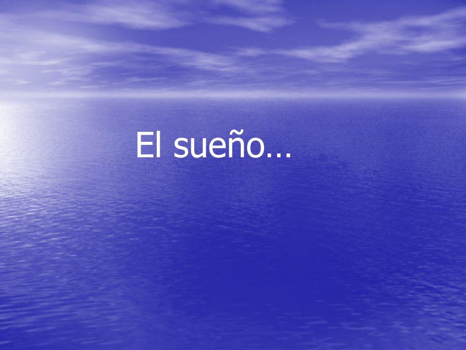 El sueño…