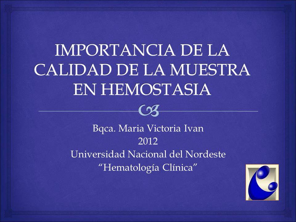 Bqca. Maria Victoria Ivan 2012 Universidad Nacional del Nordeste