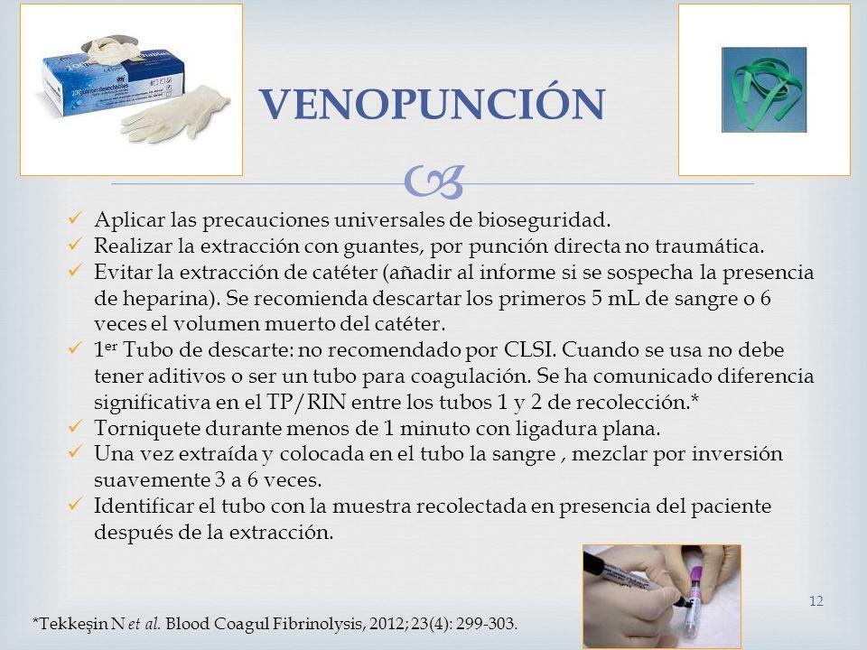 VENOPUNCIÓN Aplicar las precauciones universales de bioseguridad.