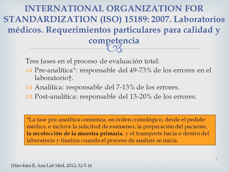 INTERNATIONAL ORGANIZATION FOR STANDARDIZATION (ISO) 15189: 2007