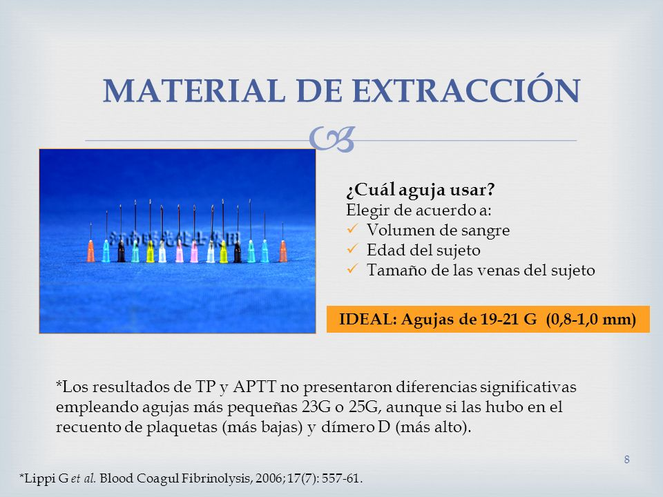 MATERIAL DE EXTRACCIÓN IDEAL: Agujas de 19-21 G (0,8-1,0 mm)