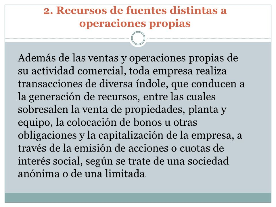 2. Recursos de fuentes distintas a operaciones propias