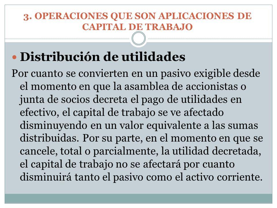 3. OPERACIONES QUE SON APLICACIONES DE CAPITAL DE TRABAJO