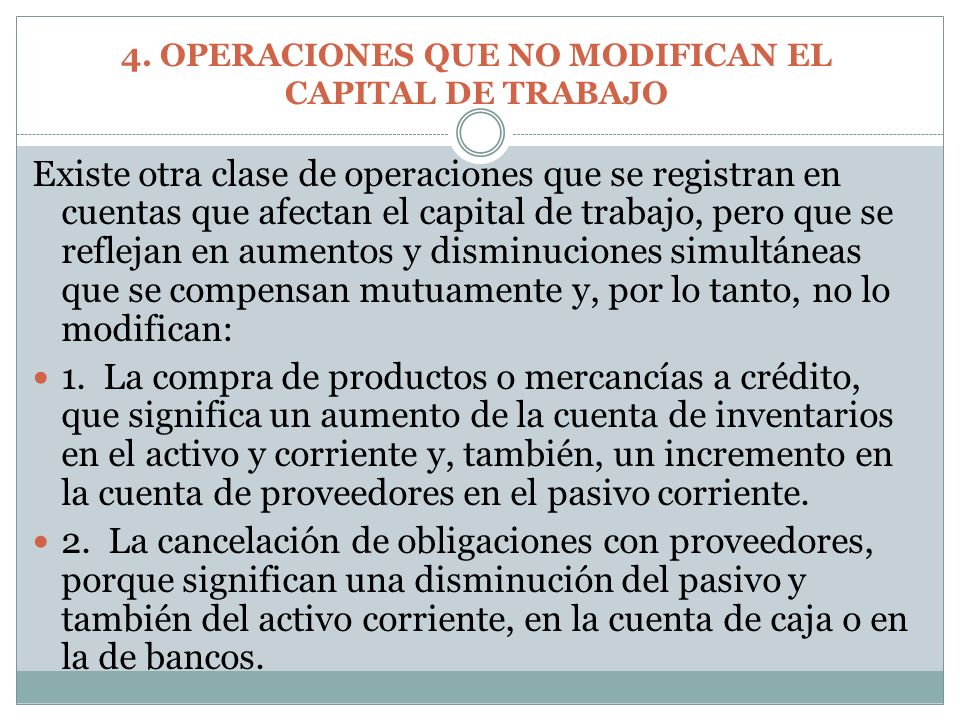 4. OPERACIONES QUE NO MODIFICAN EL CAPITAL DE TRABAJO