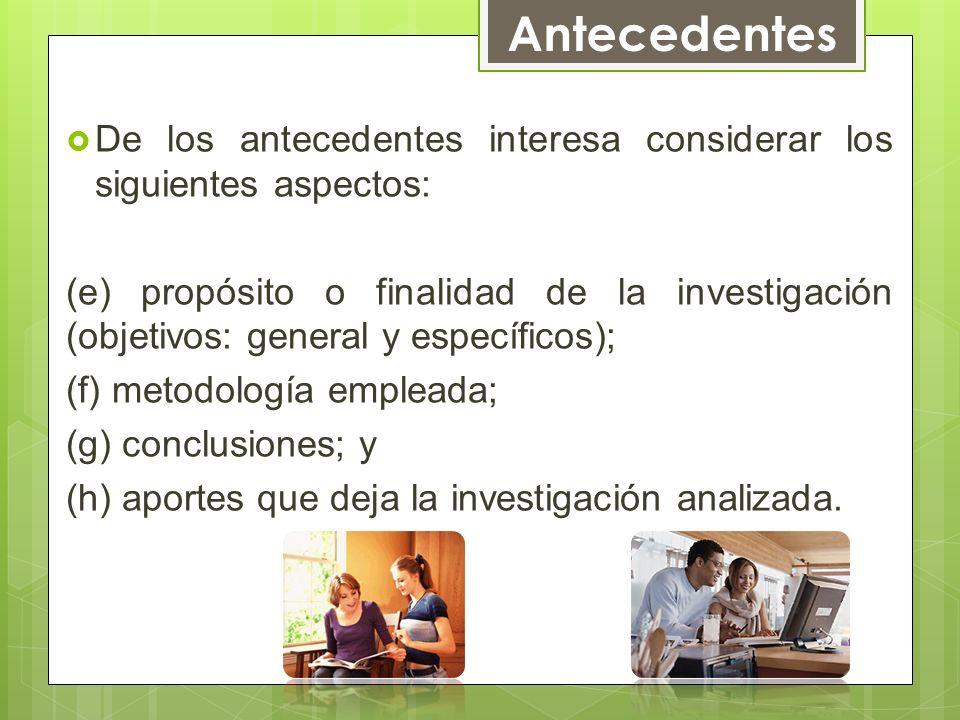 Antecedentes De los antecedentes interesa considerar los siguientes aspectos:
