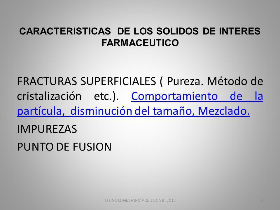 CARACTERISTICAS DE LOS SOLIDOS DE INTERES FARMACEUTICO