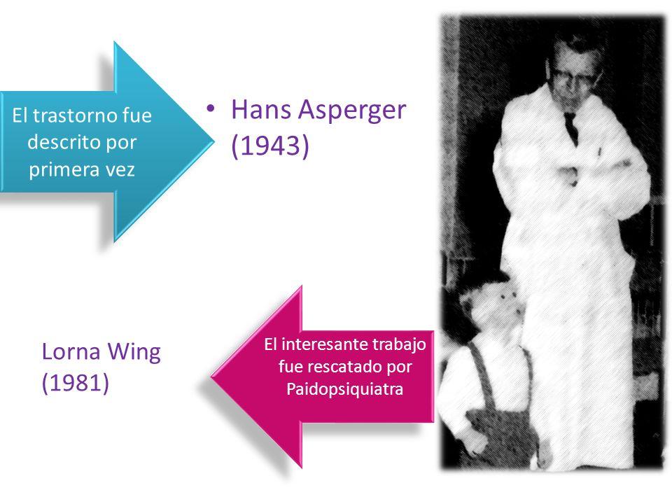 Hans Asperger (1943) Lorna Wing (1981)