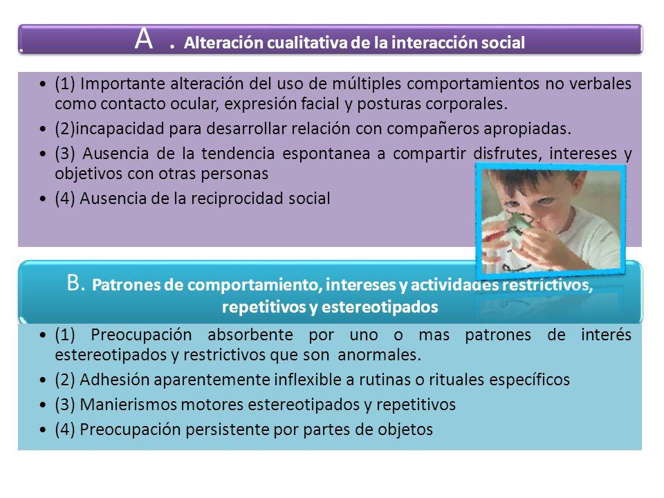 A . Alteración cualitativa de la interacción social