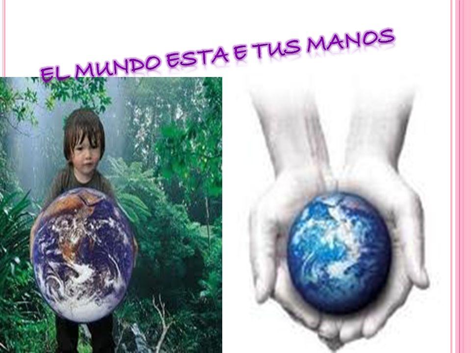 El mundo esta e tus manos