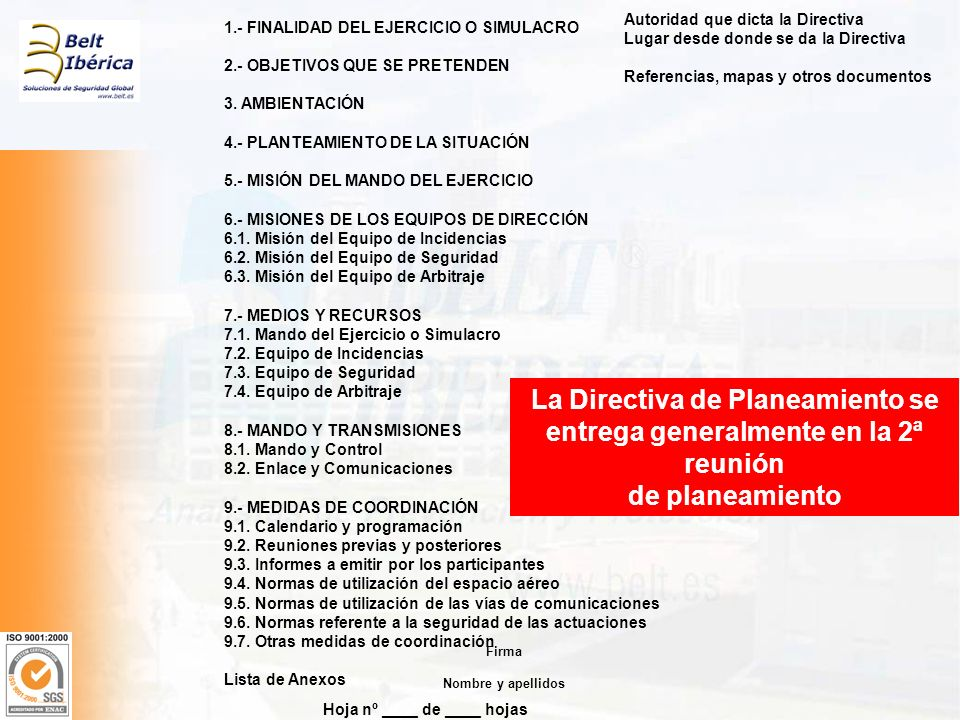 La Directiva de Planeamiento se entrega generalmente en la 2ª reunión