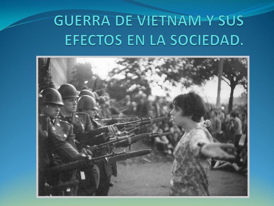 GUERRA DE VIETNAM Y SUS EFECTOS EN LA SOCIEDAD.