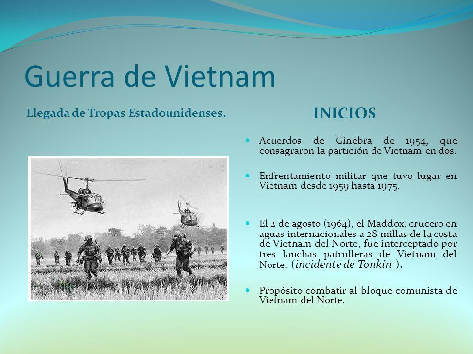 Guerra de Vietnam INICIOS Llegada de Tropas Estadounidenses.