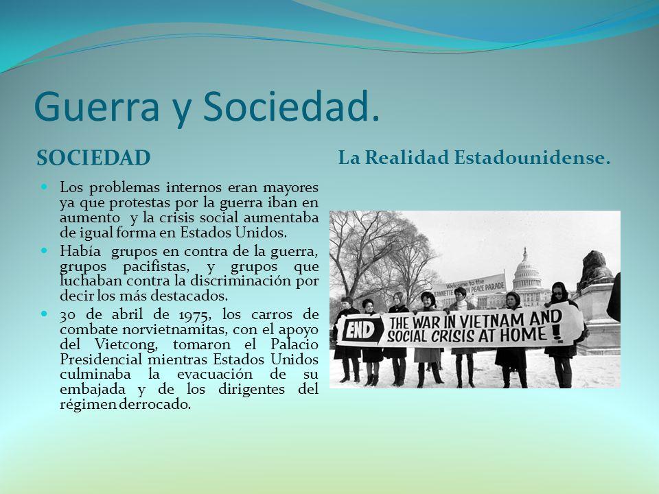 Guerra y Sociedad. SOCIEDAD La Realidad Estadounidense.